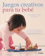 Portada del libro JUEGOS CREATIVOS PARA TU BEBE