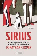 Portada del libro Sirius: El perro que (casi) cambió la Historia