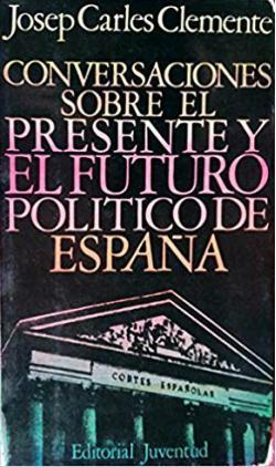 Portada del libro Conversaciones sobre el presente y futuro político de España