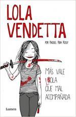 Portada del libro Lola Vendetta. Más vale Lola que mal acompañada.