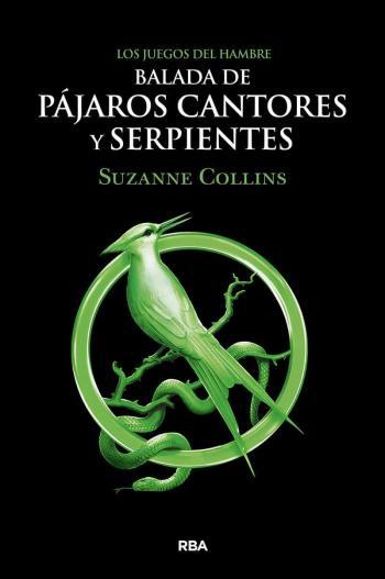 Portada del libro Balada de pájaros cantores y serpientes (Los juegos del hambre 0)