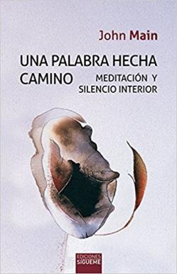 Portada del libro Una palabra hecha camino. Meditación y silencio interior