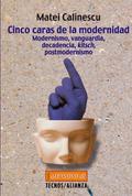 Portada del libro Cinco caras de la modernidad. Modernismo, vanguardia, decadencia, kitsch, postmodernismo