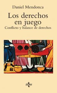 Portada del libro Los derechos en juego: Conflicto y balance de derechos