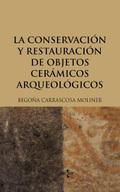 Portada del libro La conservacion y restauracion de objetos ceramicos arqueolo