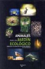 Portada del libro Animales para un jardin ecologico