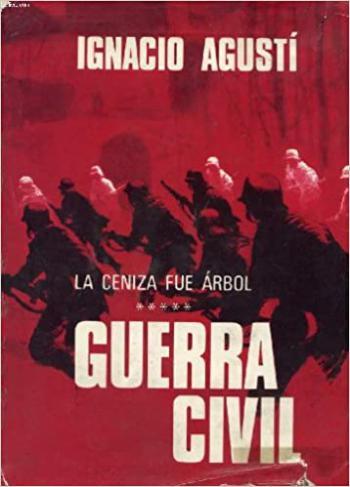 Portada del libro La ceniza fue árbol: La guerra civil