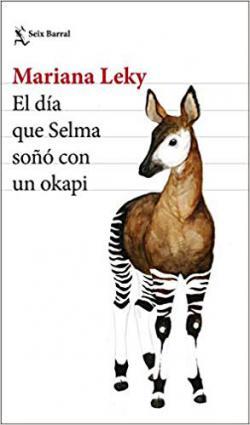 Portada del libro El día que Selma soñó con un okapi