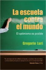 Portada del libro La escuela contra el mundo: El optimismo es posible