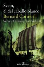 Portada del libro Svein, el del caballo blanco (Sajones, Vikingos y Normandos II)