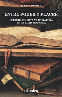 Portada del libro Entre poder y placer Cultura escrita y literatura en la Edad