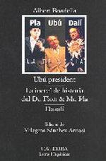 Portada del libro Ubu president: La increible historia del Dr. Floit y Mr. Pla