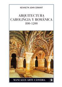 Portada del libro Arquitectura carolingia y romanica 800-1200