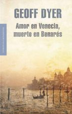 Portada del libro Amor en Venecia, muerte en Benarés