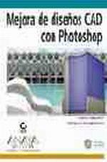 Portada del libro Mejora de diseños CAD con Photoshop