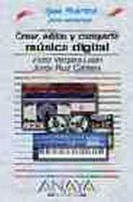 Portada del libro Crear, editar y compartir musica digital