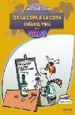 Portada del libro DE LA CEPA A LA COPA - GUIA DEL VINO (PARA TORPES) -OBERON