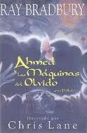 Portada del libro Ahmed y las máquinas del olvido