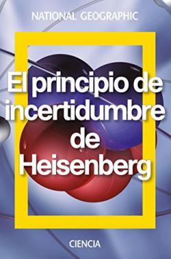 Portada del libro Heisenberg. El principio de incertidumbre. ¿Existe el mundo cuando no lo miras?