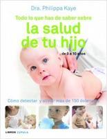 Portada del libro Todo lo que has de saber sobre la salud de tu hijo