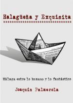 Halagüeña y Exquisita. Málaga entre lo humano y lo fantástico