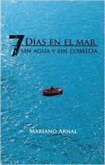 Portada del libro 7 días en el mar sin agua y sin comida