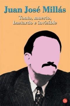 Portada del libro Tonto, muerto, bastardo e invisible