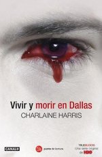 Portada del libro Vivir y morir en Dallas (True blood 2)