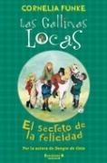 Portada del libro SECRETO DE LA FELICIDAD (GALLINAS LOCA4)