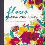 Portada del libro Flores. Meditaciones guiadas