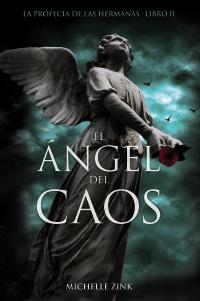 Portada del libro El ángel del caos. La profecía de las hermanas II