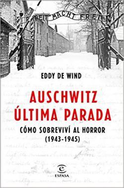 Portada del libro Auschwitz, última parada: Cómo sobreviví al horror (1943-1945)