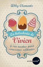 Portada del libro La heladería de Vivien y sus recetas para corazones solitarios