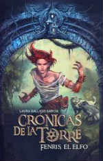 Portada del libro Fenris, el elfo (Crónicas de la Torre IV)