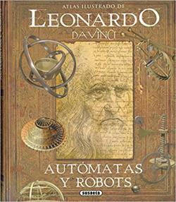 Portada del libro Leonardo da Vinci. Autómatas y robots