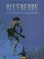 Portada del libro El teniente Blueberry: El fantasma de las balas de oro
