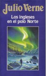 Portada del libro Los ingleses en el polo Norte. Las aventuras del capitán Hatteras 1