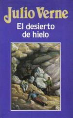 Portada del libro El desierto de hielo. Las aventuras del capitán Hatteras 2