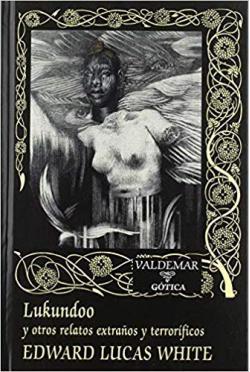 Portada del libro Lukundoo y otros relatos extraños y terroríficos