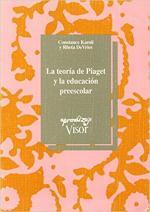 Portada del libro La teoría de Piaget y la educación preescolar