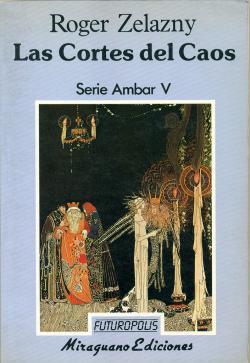 Portada del libro Las Cortes del Caos (Serie Ámbar V)