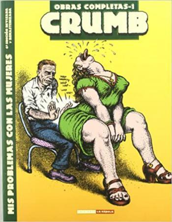 Portada del libro Robert Crumb Obras Completas 1: Mis problemas con las mujeres