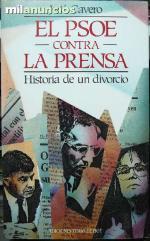 Portada del libro El PSOE contra la prensa. Historia de un divorcio