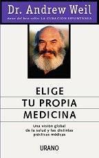 Portada del libro ELIGE TU PROPIA MEDICINA