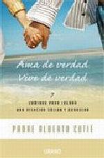 Portada del libro AMA DE VERDAD VIVE DE VERDAD