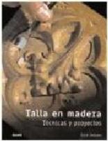 Portada del libro TALLA EN MADERA. TeCNICAS Y PROYECTOS