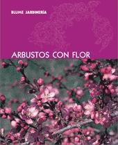 Portada del libro Blume JardinerIa. ARBUSTOS CON FLOR