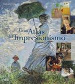 Portada del libro GRAN ATLAS DEL IMPRESIONISMO