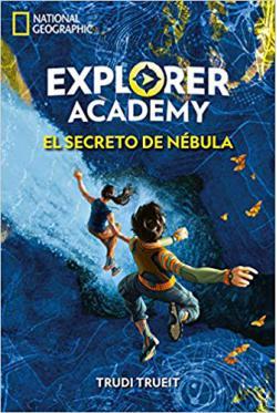 Portada del libro Explorer Academy. El secreto de Nébula