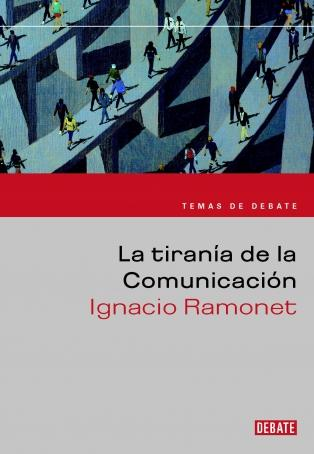 Portada del libro TIRANIA DE LA COMUNICACION(NUEVO FORMATO